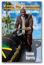 Keep on Pushing: Hot Lessons from Cool Runnings by Devon Harris
