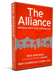 The Alliance: Managing Talent in the Networked Age by Ben Casnocha