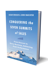 Conquering the Seven Summits of Sales: From Everest to Every Business, Achieving Peak Performance by Susan Ershler