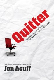 Quitter: Closing the Gap Between Your Day Job & Your Dream Job by Jon Acuff