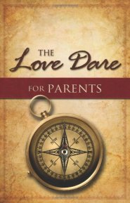The Love Dare for Parents by Alex Kendrick