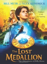 The Lost Medallion: The Adventures of Billy Stone by Alex Kendrick