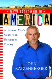 We've Got it Made in America: A Common Man's Salute to an Uncommon Country by John Ratzenberger