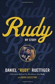 Rudy: My Story by Rudy Ruettiger