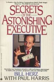 Secrets of the Astonishing Executive by Bill Herz