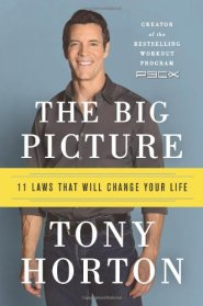The Big Picture: 11 Laws That Will Change Your Life by Tony Horton