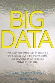 Big Data: A Revolution That Will Transform How We Live, Work, and Think by Viktor Mayer-Schönberger