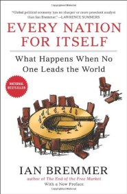 Every Nation for Itself: What Happens When No One Leads the World by Ian Bremmer