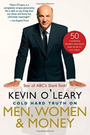 The Cold Hard Truth About Men, Women and Money by Kevin O'Leary
