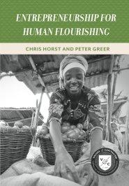 Entrepreneurship for Human Flourishing  by Peter Greer