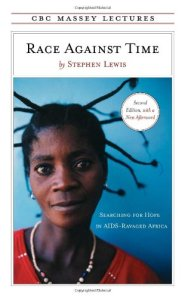 Race Against Time: Searching for Hope in AIDS-Ravaged Africa by Stephen Lewis