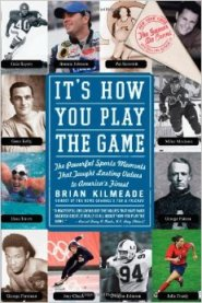It's How You Play the Game: The Powerful Sports Moments That Taught Lasting Values to America's Finest  by Brian Kilmeade