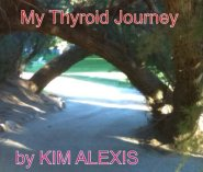 My Thyroid Journey by Kim Alexis