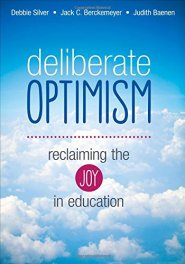 Deliberate Optimism: Reclaiming the Joy in Education by Debbie Silver