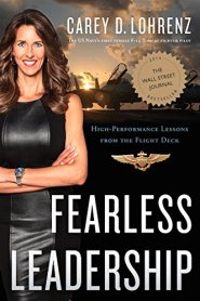 Fearless Leadership: High-Performance Lessons from the Flight Deck by Carey Lohrenz