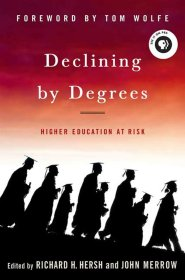 Declining by Degrees: Higher Education at Risk by John Merrow