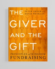The Giver and the Gift: The Principles of Kingdom Fundraising by Peter Greer