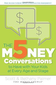 The 5 Money Conversations to Have with Your Kids at Every Age and Stage  by The Money Couple