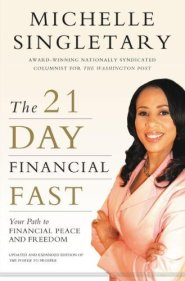 The 21-Day Financial Fast: Your Path to Financial Peace and Freedom by Michelle Singletary