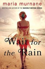 Wait for the Rain by Maria Murnane