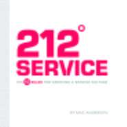 212 Service: The 10 Rules for Creating a Service Culture by Mac Anderson