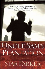 Uncle Sam's Plantation by Star Parker