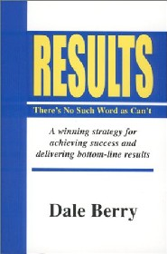 Results: There's No Such Word As Can't by Dale Berry