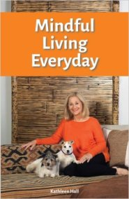 Mindful Living Everyday by Dr. Kathleen Hall