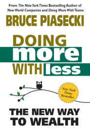 Doing More with Less: The New Way to Wealth by Bruce Piasecki