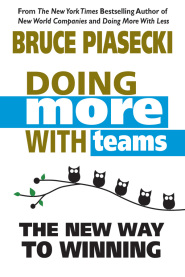 Doing More with Teams: The New Way to Winning by Bruce Piasecki