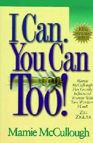 I Can. You Can Too! by Mamie McCullough