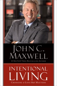 Intentional Living: Choosing a Life That Matters by John Maxwell