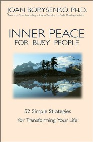 Inner Peace for Busy People by Joan Borysenko