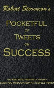 Pocketful of Tweets on Success by Robert Stevenson