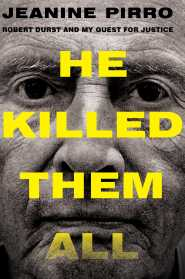 He Killed Them All: Robert Durst and My Quest for Justice by Jeanine Pirro