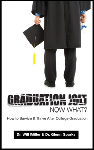 Graduation Jolt: Now What? How to Survive and Thrive After College Graduation by Dr. Will Miller