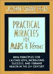 Practical Miracles for Mars & Venus by John Gray