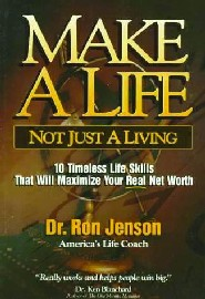 Make A Life: Not Just A Living by Ron Jenson