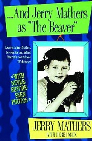 "...And Jerry Mathers as ""The Beaver"" by Jerry Mathers"