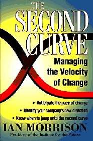 The Second Curve: Managing the Velocity of Change by Ian Morrison