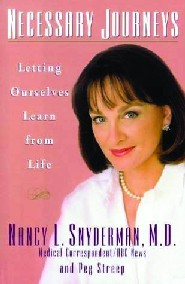 Necessary Journeys: Letting Ourselves Learn from Life by Nancy Snyderman M.D., F.A.C.S.
