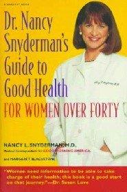 Dr. Nancy Snyderman's Guide to Good Health for Women Over Forty by Nancy Snyderman M.D., F.A.C.S.