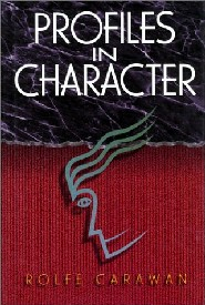 Profiles in Character by Rolfe Carawan