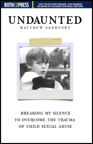 Undaunted: Breaking My Silence to Overcome the Trauma of Child Sexual Abuse  by Matthew Sandusky