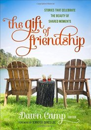 The Gift of Friendship: Stories That Celebrate the Beauty of Shared Moments by Jessica Turner