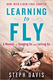 Learning to Fly: An Uncommon Memoir of Human Flight, Unexpected Love, and One Amazing Dog by Steph Davis