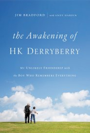 The Awakening of HK Derryberry by HK Derryberry & Jim Bradford