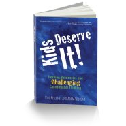 Kids Deserve It: Pushing Boundaries and Challenging Conventional Thinking by Adam Welcome