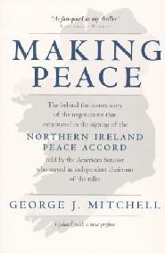 Making Peace by Senator George Mitchell