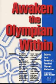 Awaken the Olympian Within by John Naber